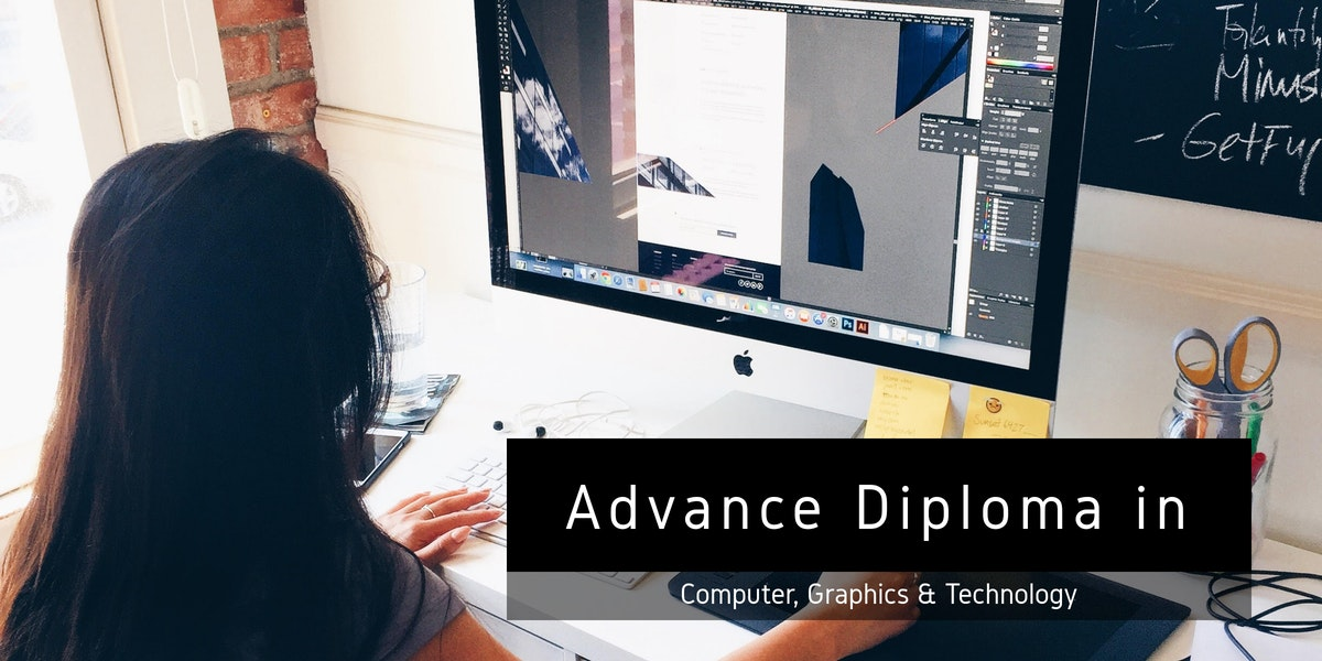 Advance Diploma in Computer, Graphics & Technology