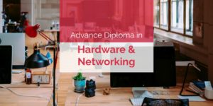 Advance Diploma in Hardware & Networking