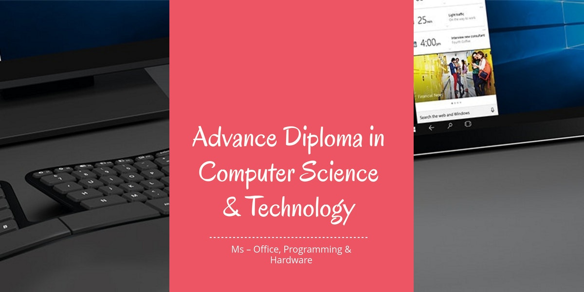 Advance Diploma in Computer Science & Technology