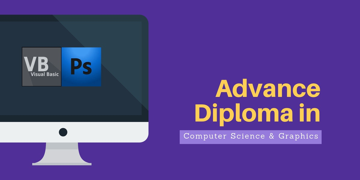 Advance Diploma in Computer Science & Graphics