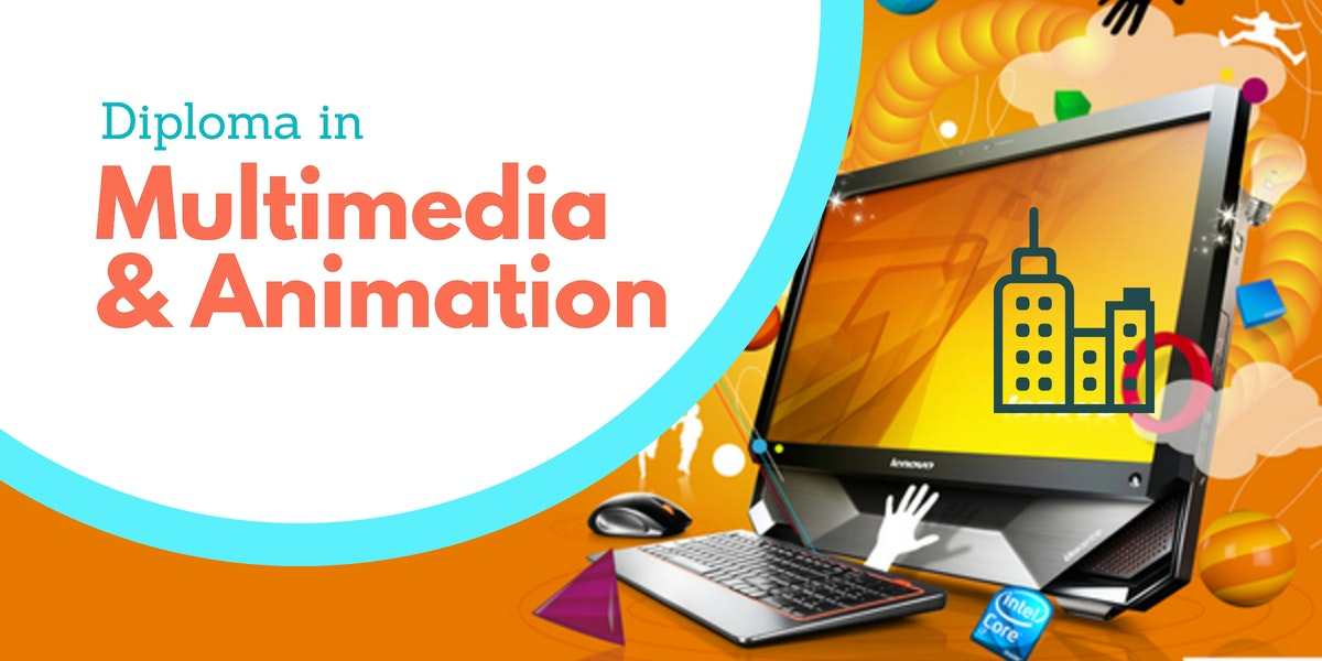 Diploma in Multimedia & Animation