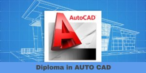 Diploma in AUTO CAD